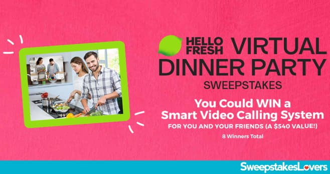 HelloFresh Virtual Dinner Party Sweepstakes 2021