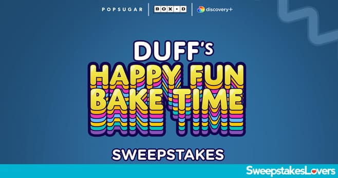 Discovery Duff's Happy Fun Bake Time Sweepstakes 2021