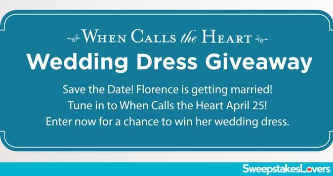 Hallmark Channel When Calls The Heart Wedding Dress Sweepstakes 2021