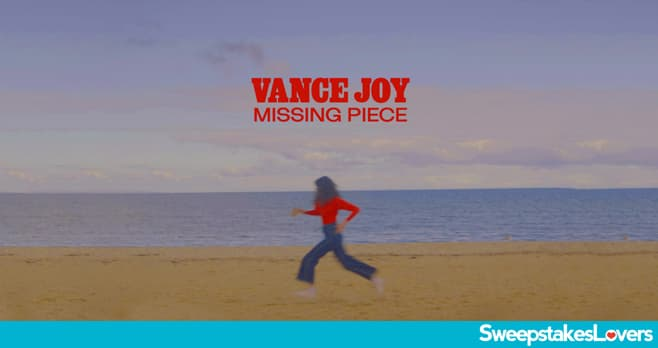 Vance Joy Missing Piece Sweepstakes 2021